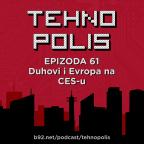 Tehnopolis 61: Duhovi i Evropa na CES-u