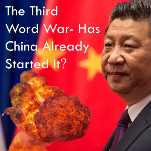 The third World War-Has china started it?