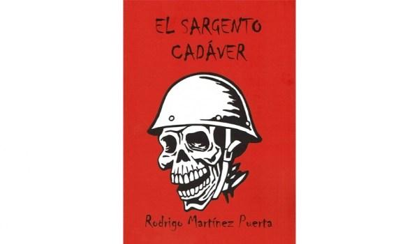 El Sargento Cadáver, de Rodrigo Martínez Puerta - portada