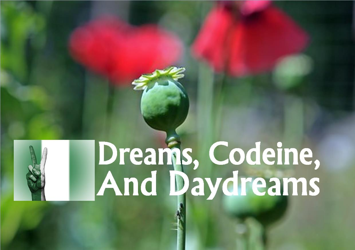 Dreams, Codeine, Prayers And Daydreams, by Morak Babajide-Alabi