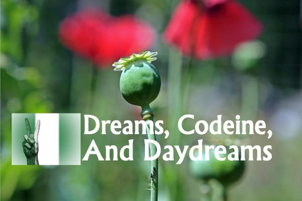 Dreams, Codeine, Prayers And Daydreams, by Morak Babajide-Alabi