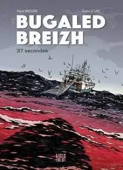 Bugaled Breizh : 37 Secondes par Bresson