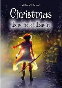 Christmas - Tome 1 - Le maître de la Lumière par Amaral