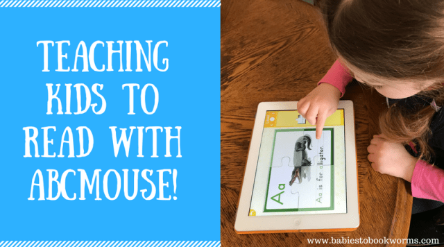 Teaching Kids to Read with ABCmouse | Babies to Bookworms