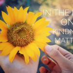 Be kind to Everyone Always