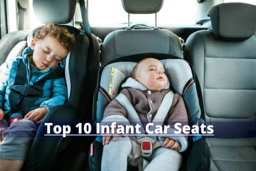 Top 10 Infant Car Seats