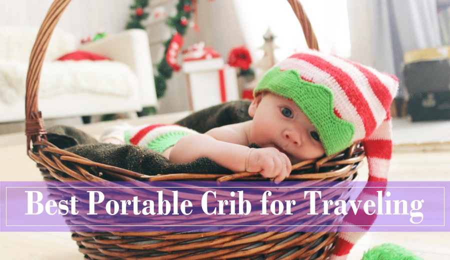 22fa0567994 10 Awesome Picks for the Best Portable Cribs to Use This Weekend!