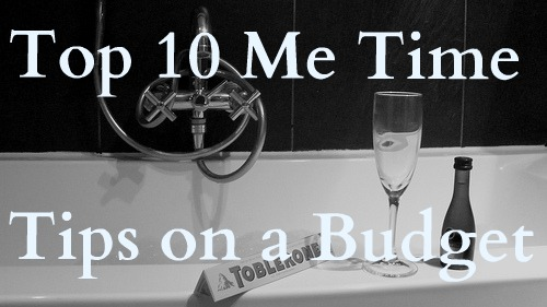 me time, mummy me time, me time tips on a budget, budget me time, 10 me time tips