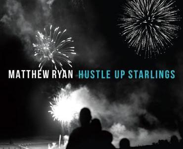 "No Depression reviews ""Hustle Up Starlings"" by Matthew Ryan"