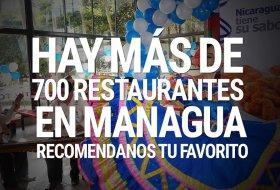 Hay más de 700 restaurantes en Managua ¿Cuál es tu favorito? (encuesta)