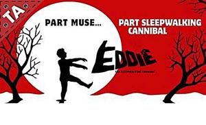 Eddie the sleepwaling cannibal