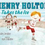 "Authors for Indies – Praise for ""Henry Holton Takes the Ice"" by Sandra Bradley"