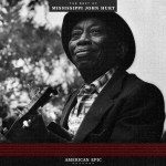 Mississippi John Hurt - American Epic The Best of
