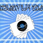 Who wants to win a Backbeat gift card?