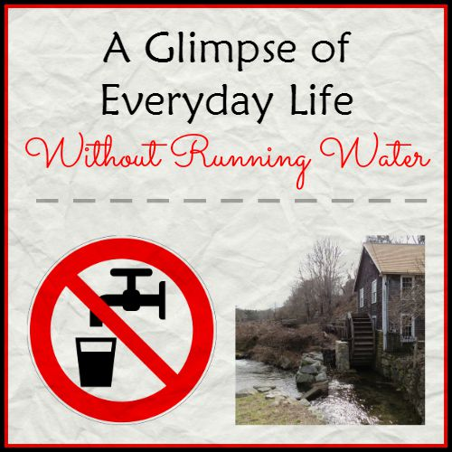 Everyday Life Without Running Water | Backdoor Survival