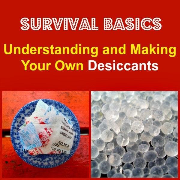 Understanding and Making Your Own Desiccants | Backdoor Survival