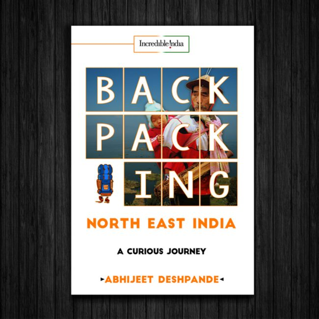 Backpacking North East India – A Backpacking Series Book