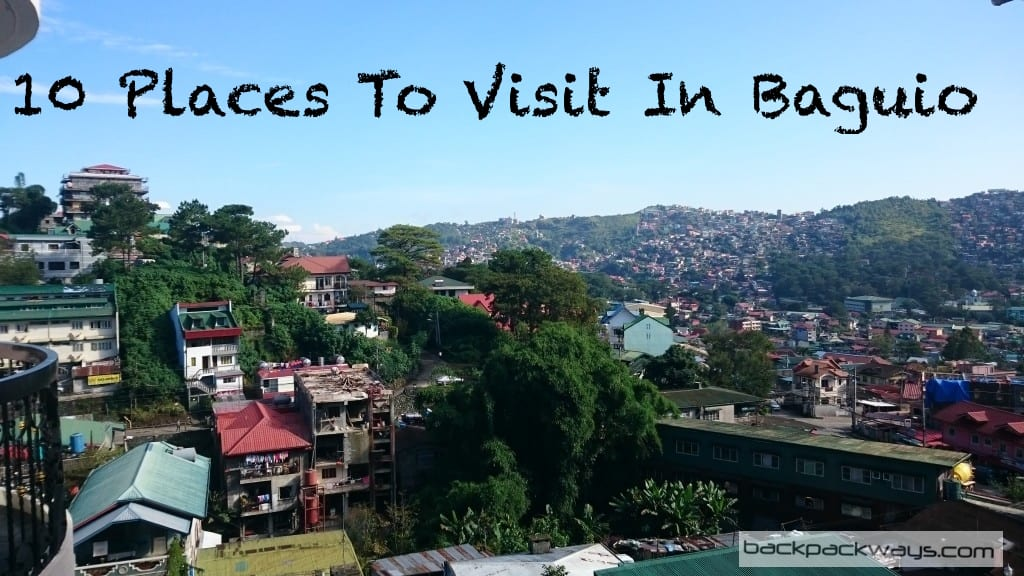 10 Places To Visit In Baguio Backpackways Com