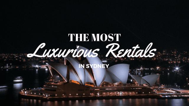 Luxurious Rentals Sydney