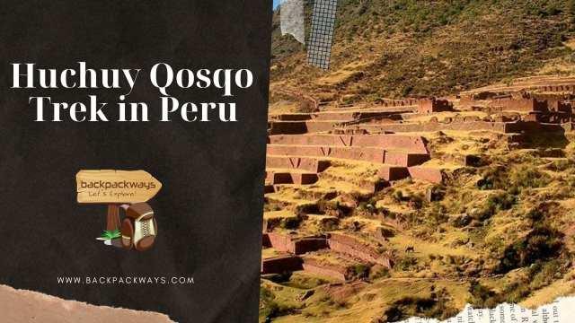 Huchuy Qosqo Trek in Peru