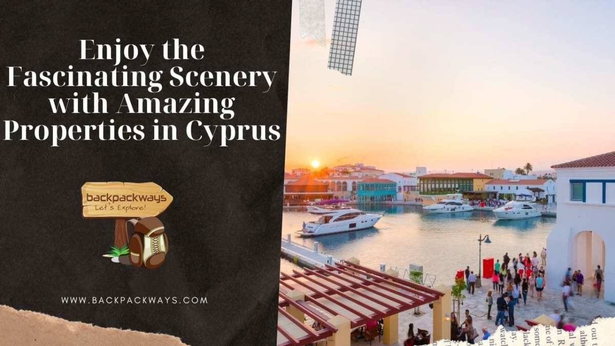 Enjoy the Fascinating Scenery with Amazing Properties in Cyprus