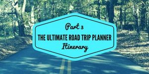Copy of Copy of PART 1  PRE PLANNING 1 300x150 - The Ultimate Road Trip Planner: Part 1 PrePlanning