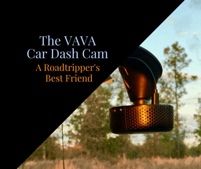 The VAVA Car Dash Cam: A Roadtripper's Best Friend