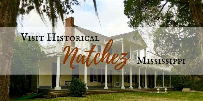 Historical - Visit Historical Natchez, Mississippi