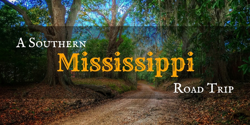 Mississippi 2 - A Southern Mississippi Road Trip