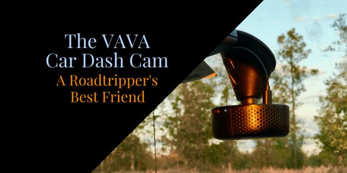 The VAVA Dash Cam - The VAVA Car Dash Cam: A Roadtripper's Best Friend