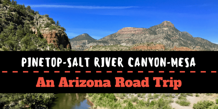 Pinetop Salt River Canyon Mesa - Happy Trails!: An Arizona Road Trip
