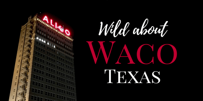 Waco - A North Texas Road Trip