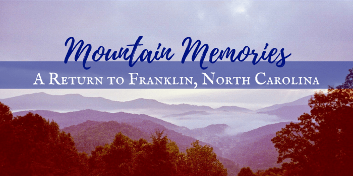 Mountain Memories 2 - Mountain Memories: A Return to Franklin, North Carolina