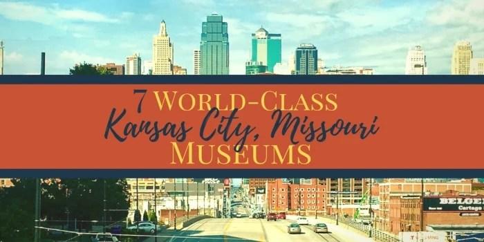 Kansas City Museums 2 - 7 World-Class Kansas City Museums