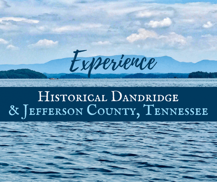 Jefferson County Tennessee - Experience Historical Dandridge & Jefferson County Tennessee