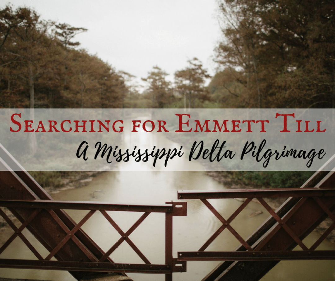 Into the Delta - Searching for Emmett Till: A Mississippi Delta Pilgrimage