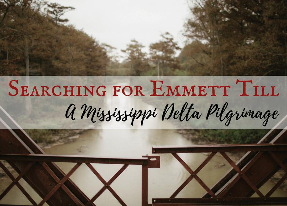 Searching for Emmett Till: A Mississippi Delta Pilgrimage