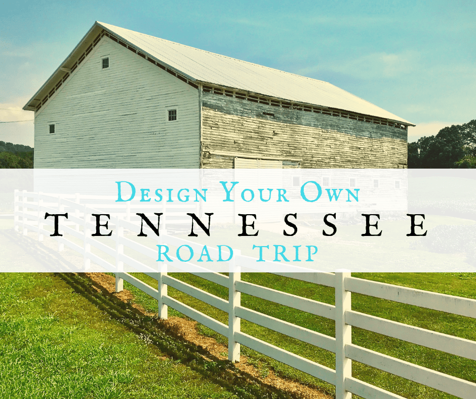 Tennessee Road Trip - Design Your Own Tennessee Road Trip