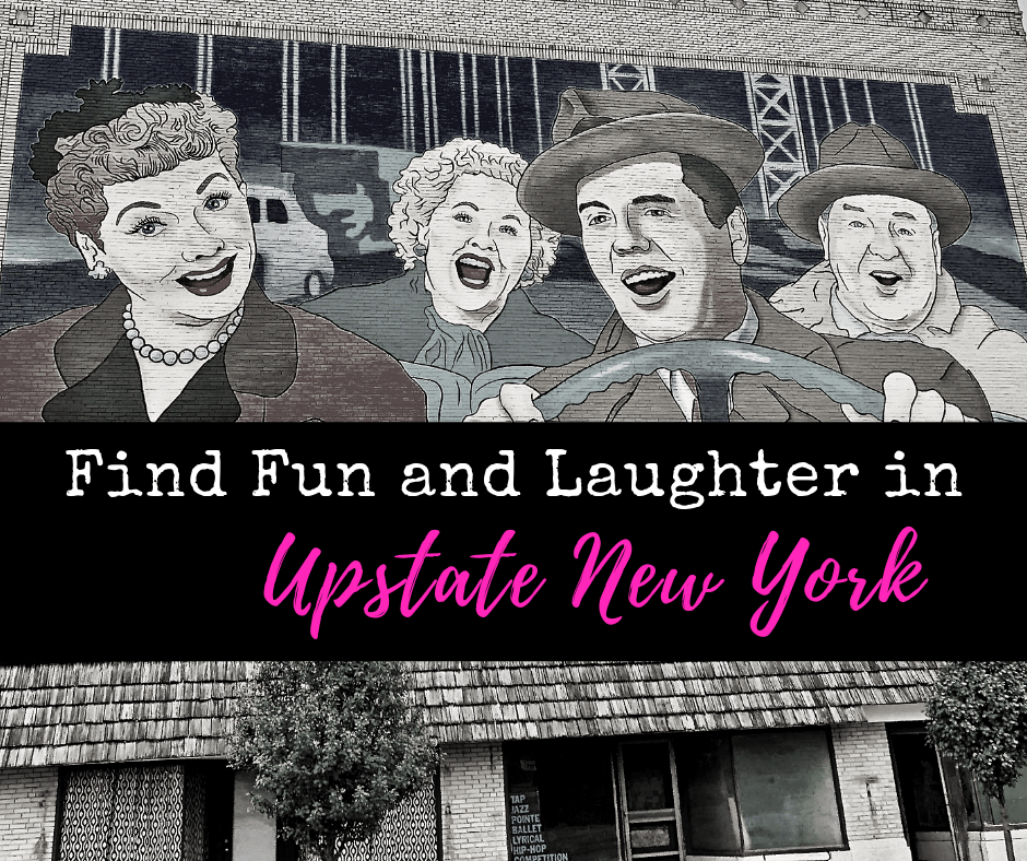 Find Fun and Laughter - Design Your Own Upstate New York Road Trip
