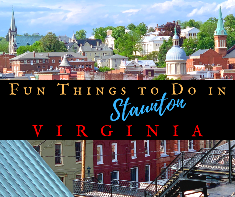Things to Do in Staunton Virginia - Scenic & Historic Things to Do in Lexington, Virginia