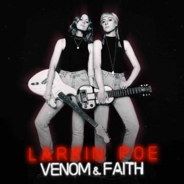 Album cover artwork for Venom & Faith by Larkin Poe