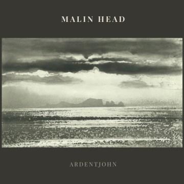 Album cover artwork for Malin Head by Ardentjohn