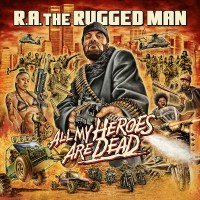 Album Review: R.A. The Rugged Man - All my heroes are dead