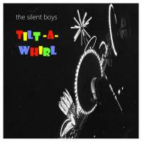 Album Review: The Silent Boys - Tilt-A-Whirl