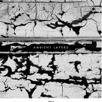 ALBUM REVIEW: Various artists - 'Ambient Layers': a state of the art, 20-track journey on 7K!