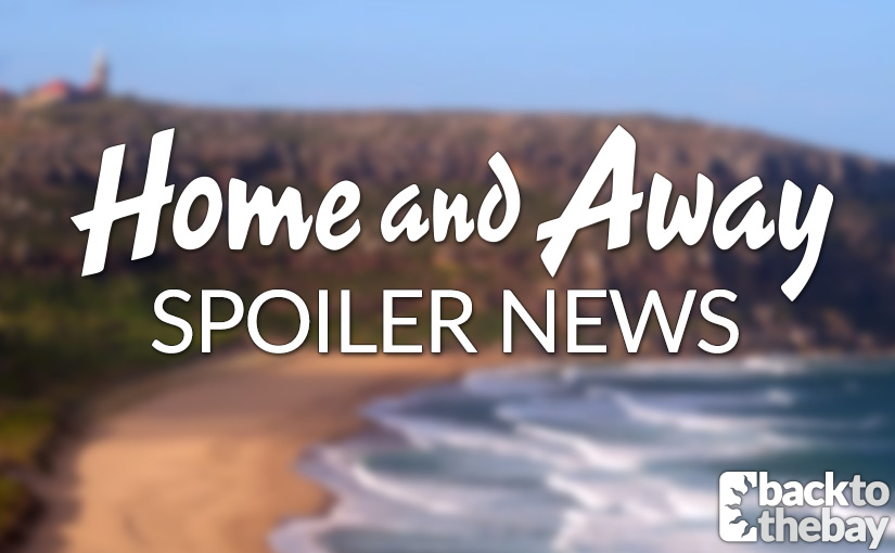 Home and Away Spoiler Roundup – August 2018