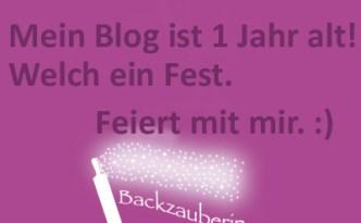 Mein Blog www.backzauberin.de wird 1 Jahr alt! Lasst uns feiern.
