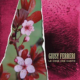 Le Cose Che Canto - Giusy Ferreri