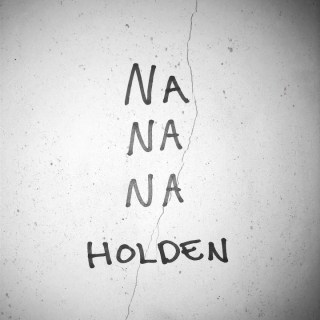 Na Na Na Holden