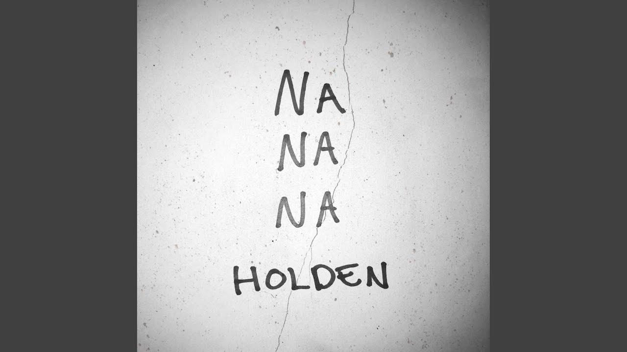 Na Na Na, Holden con testo